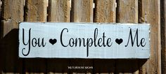 Rustic Wedding Sign Decor Engagement Wedding Gift You Complete Me Anniversary Bride Groom Barn Country Fairytale Love Quotes Wooden Plaque