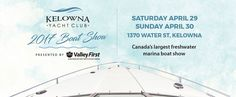 Kelowna Yacht Club Boat Show, presented by Valley First, a division of First West Credit Union this Saturday & Sunday. Kelowna Yacht Club​, Valley First​, #KelownaYachtClubBoatShow2017