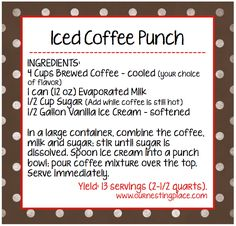 Iced Coffee Punch.  I had this recently at a baby shower.  It was wonderful!