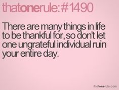 Quotes about Ungrateful People http://www.thatonerule.com/search/?page ...