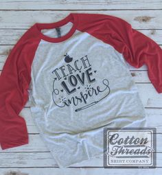 Teach, Love, Inspire Teacher Baseball Three Quarter Sleeve Raglan by CottonThreadsShirtCO on Etsy https://www.etsy.com/listing/455452930/teach-love-inspire-teacher-baseball