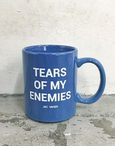 Tears of my Enemies Coffee Mug Pintrest: @0liviaLaurenn
