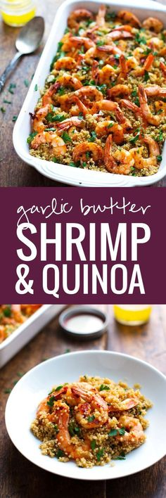 Garlic Butter Shrimp and Quinoa- a simple 30 minute dinner that is elegant and…