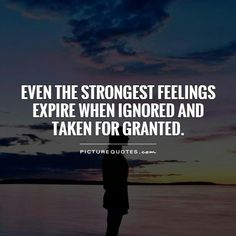 Discover and share Taking Things For Granted Quotes. Explore our collection of motivational and famous quotes by authors you know and love. True Quotes, Great Quotes, Quotes To Live By, Inspirational Quotes, Aa Quotes, Taken For Granted Quotes, Affirmations, It's Over Now, Strong Feelings