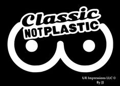 Classic Not Plastic - Boobs Decal Vinyl Sticker|Cars Trucks Walls Laptop Tablet|WHITE|7 X 4.4 In|JJURI028 #Classic #Plastic #Boobs #Decal #Vinyl #Sticker|Cars #Trucks #Walls #Laptop #Tablet|WHITE| #In|JJURI