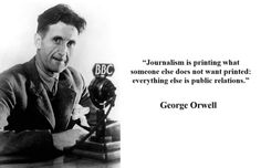George Orwell's thoughts on the thin line between Journalism and Public Relations. Communication Quotes, Mass Communication, Mood Quotes, True Quotes, Journalism Major, Media Matters, Work Motivation, George Orwell, Marketing Quotes