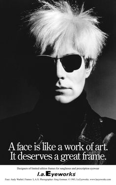 l.a.Eyeworks advertising campaign featuring Andy Warhol photography by Greg Gorman 1985. Courtesy l.a.Eyeworks Framed! Contemporary Eyewear in Fashion