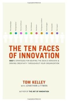 The Ten Faces of Innovation: IDEO's Strategies for Defeating the Devil's Advocate and Driving Creativity Throughout Your Organization by Thomas Kelley and Jonathan Littman Types Of Innovation, Innovation Books, Innovation Strategy, Creativity And Innovation, Brand Innovation, Innovation Management, Business Management, Modelo Canvas, Systems Thinking