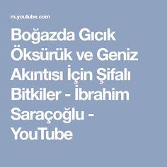 Boğazda Gıcık Öksürük ve Geniz Akıntısı İçin Şifalı Bitkiler - İbrahim Saraçoğlu - YouTube