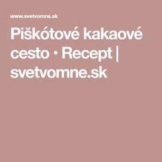 Piškótové kakaové cesto • Recept   svetvomne.sk