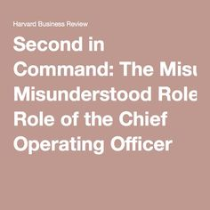 Second in Command:The Misunderstood Role of the Chief Operating Officer