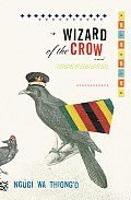 Wizard of the Crow by Ngugi wa'Thiong'o