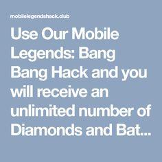 Mobile Legends: Bang Bang Online Hack - Get Unlimited Diamonds and Battle Points Mobile Legends, Bang Bang, Bangs, Battle, Software, Diamonds, Number, Game, Android