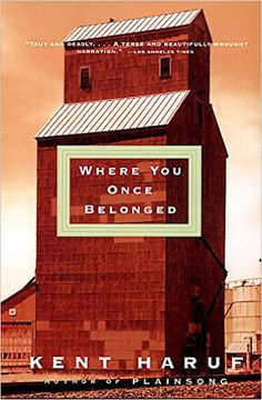 Where You Once Belonged: Kent Haruf: 9780375708701: Amazon.com: Books