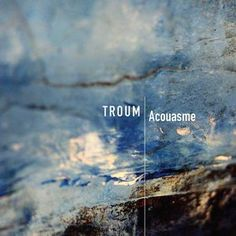 Troum – Acouasme (CD Album – Cold Spring Records): read the full story at  http://www.side-line.com/troum-acouasme-cd-album-cold-spring-records-2/ . Tags: #Troum .