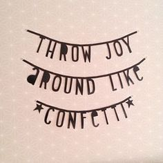 #Wordbanner #tip: Throw joy around like confetti - Buy it at www.vanmariel.nl - € 11,95