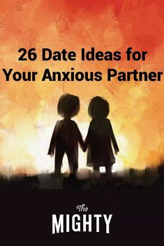 26 Date Ideas for an Anxious Partner | The Mighty #anxiety