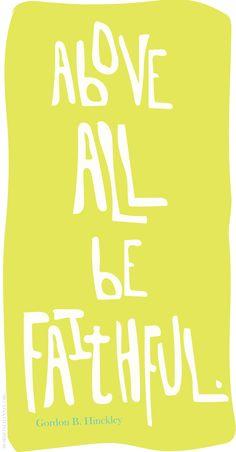 Above all be faithful! #goals