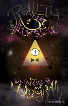'Reality is an Illusion - Bill Cipher' Poster by Brianne Bradley Gravity Falls Bill Cipher, Gravity Falls Art, Monster Falls, Will Cipher, Mabill, Reverse Falls, Billdip, Star Vs The Forces Of Evil, Force Of Evil