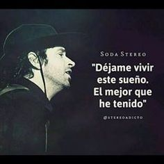La imagen puede contener: una persona, texto Soda Stereo, Poetry Quotes, Words Quotes, Good Music, My Music, Rock Quotes, Motivational Phrases, Film Music Books, Music Lyrics