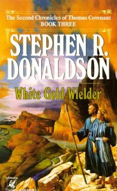 Stephen R. Donaldson - Second Chronicles of Thomas Covenant III - White Gold Wielder