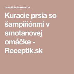 Kuracie prsia so šampiňónmi v smotanovej omáčke - Receptik.sk