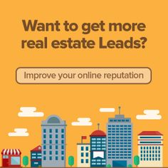 Want to get more #RealEstate leads Improve your #OnlineReputation
