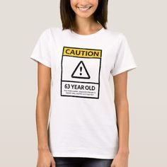 CAUTION 63 Year Old 63rd Birthday Gift Tee 20th Gifts 33rd 20