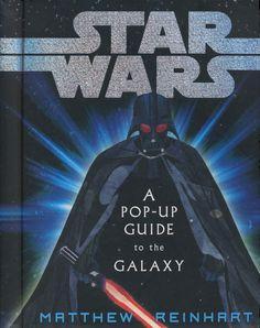 Matthew Reinhart - Star Wars: Pop-Up Guide to the Galaxy