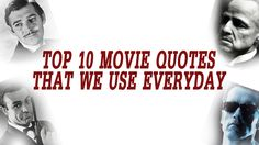 Top 10 Movie Quotes That We Use Everyday