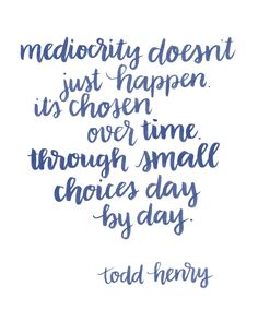 Printable Brush Lettered Inspiration: Mediocrity Quote by Henry | Random Olive