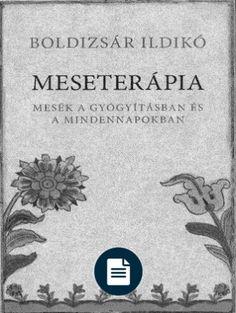 Boldizsar-Ildiko-Meseterapia Books To Read Online, Free Ebooks, Reading, Reading Books