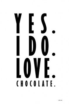 Yes i do love chocolate!