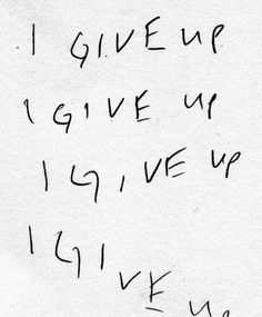 I just give up on everything. Im a total failure. Just Give Up, How I Feel, Giving Up, True Stories, Of My Life, Quotes To Live By, Depression, It Hurts, Self