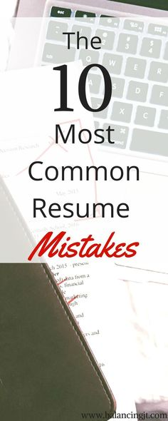 Computer is an awesome development which helps people to do their - common resume mistakes
