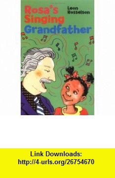 Rosas Singing Grandfather (9781903015520) Leon Rosselson , ISBN-10: 1903015529  , ISBN-13: 978-1903015520 ,  , tutorials , pdf , ebook , torrent , downloads , rapidshare , filesonic , hotfile , megaupload , fileserve