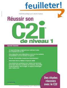 Réussir son C2i : niveau 1 - Laurent Jeannin