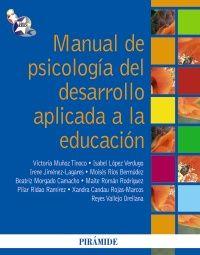 Manual de psicología del desarrollo aplicada a la educación / Victoria Muñoz Tinoco... [et al.]. -- Madrid : Pirámide, 2011.  http://recorta.com/b980c7