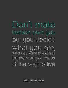 1000 Images About Fashion Quotes On Pinterest Fashion Quotes Mystery Shopper And Coco Chanel