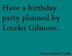 So much YES! This is definitely on my fictional bucket list. In fact I believe I want to plan a party for someone based on how Lorelei does it in the show. Someone… find a reason for me to throw you a party like Lorelei's!!! @Leslie Riemen Gerlings I wish you lived in Colorado!!!