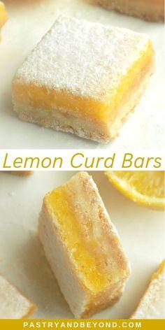 Lemon Curd Bars Recipe, Easy Lemon Curd, Lemon Dessert Recipes, Easy Baking Recipes, Lemon Bars, Lemon Recipes, Tart Recipes, Delicious Desserts, Yummy Food