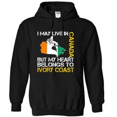 I May Live in Canada But My Heart Belongs To Ivory Coast T-Shirts, Hoodies. BUY IT NOW ==► https://www.sunfrog.com/States/I-May-Live-in-Canada-But-My-Heart-Belongs-To-Ivory-Coast-nbsivfksib-Black-Hoodie.html?id=41382