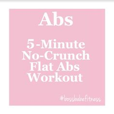 5-Minute No-Crunch Flat Abs Workout ---> https://www.youtube.com/watch?v=8XeiBpWjokM&index=13&list=PLkQBCctMdS_USb-EUbAtSHVdvEpc-vxY9