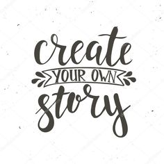 quotes about creating Positive Phrases, Positive Quotes, Positive Mind, Positive Thoughts, Inspirational Quotes For Women, Motivational Quotes, Positive Backgrounds, Create Quotes, Create Your Own Story
