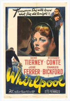 Whirlpool (1949) A young wife is caught in a spiral of deceit, blackmail and murder. Terrified that her psychiatrist husband (Richard Conte) will learn of her frailty, Ann Sutton (Gene Tierney) attemp
