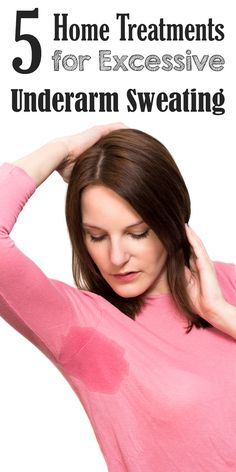 5 Home Treatments for Excessive Underarm Sweating