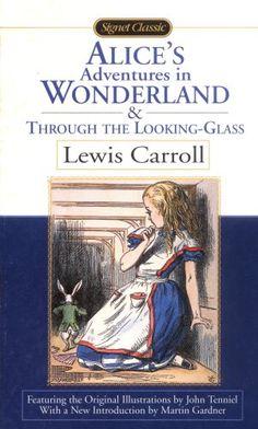 Alice's Adventures in Wonderland // Through the Looking-Glass