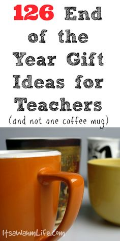 126 End of the Year Gift Ideas for Teacher ItsaWahmLife.com