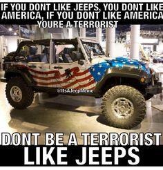 Don't be a terrorist. Like jeeps                              …