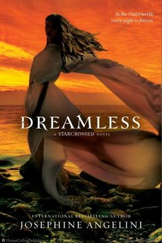 Dreamless, book 2 of the Starcrossed series by Josephine Angelini.